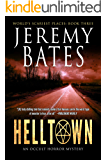 Helltown: An occult horror mystery (World's Scariest Places Book 3)