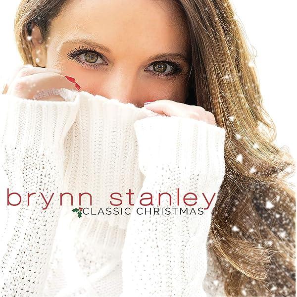 Brynn Stanley Classic Christmas Amazon Com Music