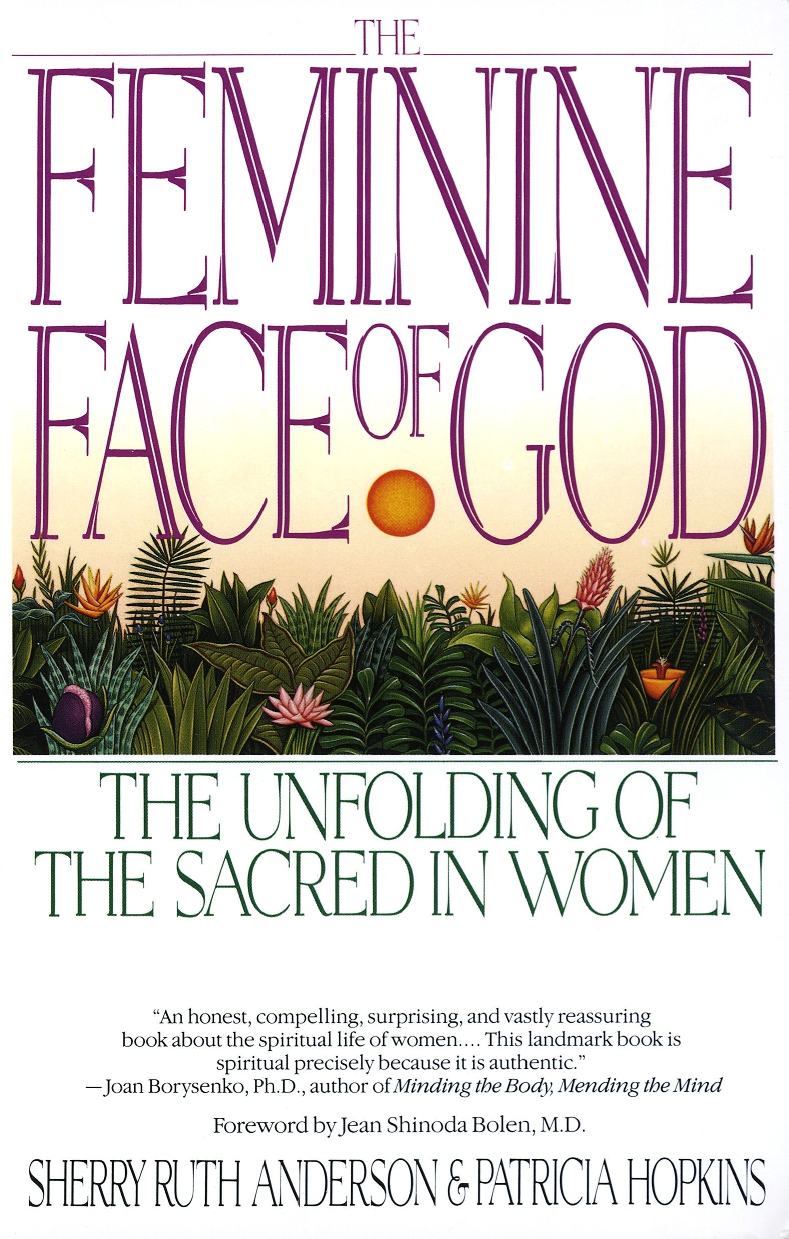 The Feminine Face of God: The Unfolding of the Sacred in Women: Sherry Ruth  Anderson, Patricia Hopkins: 9780553352665: Amazon.com: Books