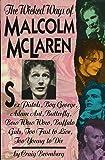 The Wicked Ways of Malcolm McLaren