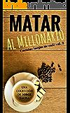 Matar al millonario (Cuentos largos de café nº 2)
