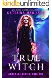 True Witch (Amber Lee Series Book 1)