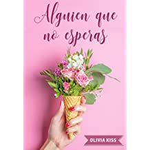 Alguien que no esperas (Spanish Edition) Aug 08, 2017
