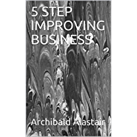 5 STEP IMPROVING BUSINESS (English Edition)