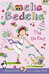 Amelia Bedelia Chapter Book #10: Amelia Bedelia Ties the Knot Kindle Edition