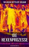 Die Hexenprozesse - Gesamtausgabe: Band 1&2