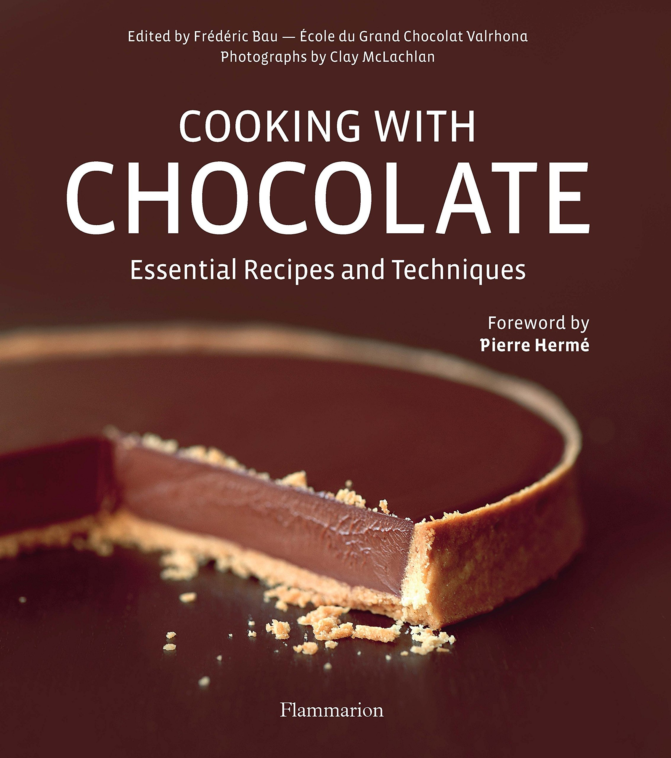 Cooking with Chocolate: Essential Recipes and Techniques by Brand: Flammarion