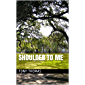 Shoulder To Me (English Edition)