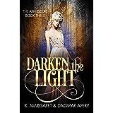 Darken the Light (The Ash Court Book 3)