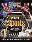 Los cracks de los eSports: Descubre los secretos del mundo de los videojuegos profesionales. (Roca Juvenil)