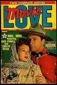 Movie Love #1 1950- Mrs Mike- The Big Wheel- Dick Powell Evelyn Keyes G