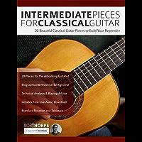 Intermediate Pieces for Classical Guitar: 20 Beautiful Classical