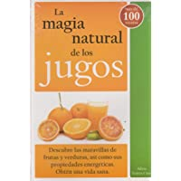 La magia natural de los jugos/ The natural juices magic (Spanish Edition)