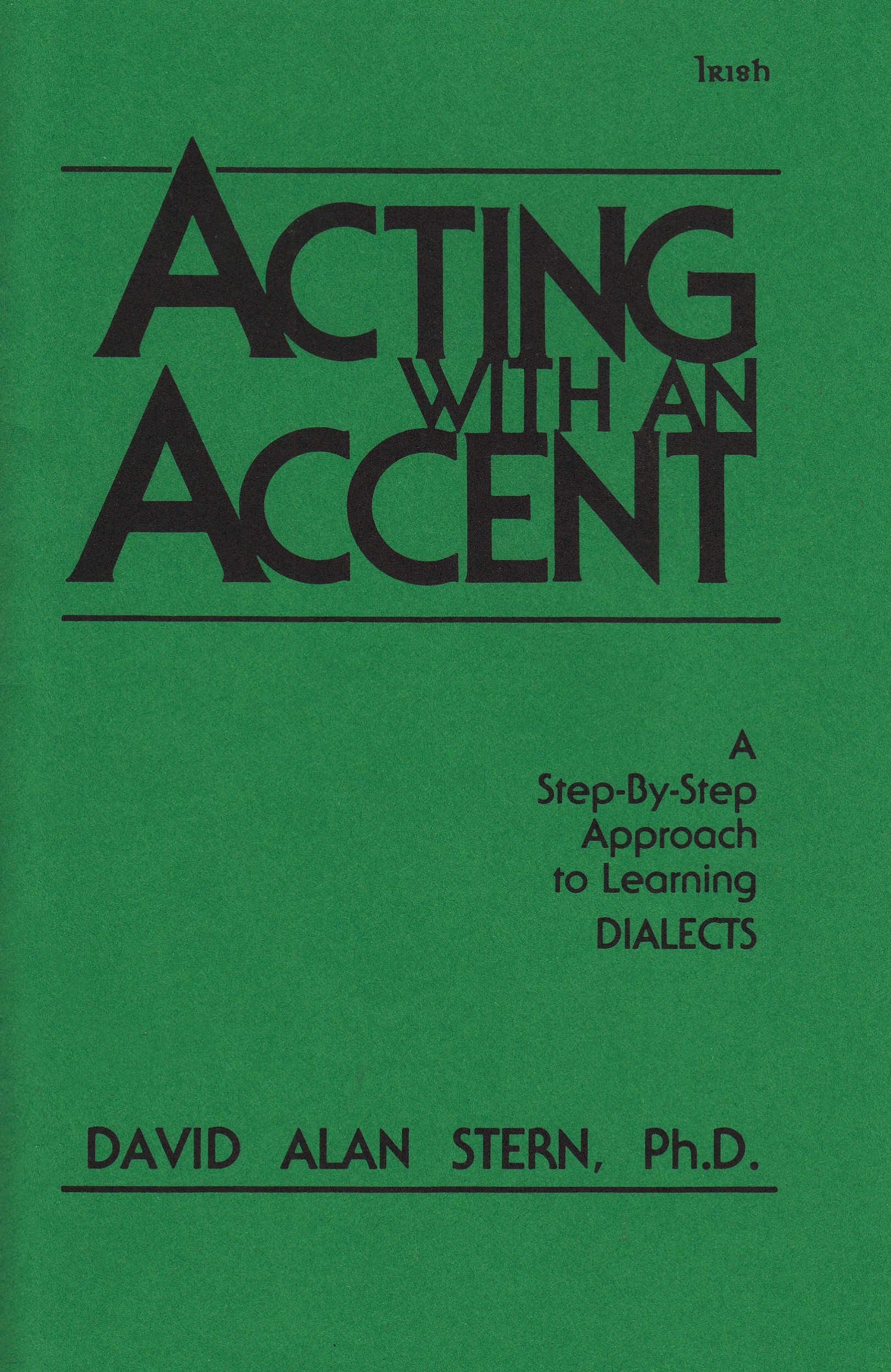 Acting With An Accent Irish Dr David Alan Stern D A Stern N A 9780926862043 Amazon Com Books