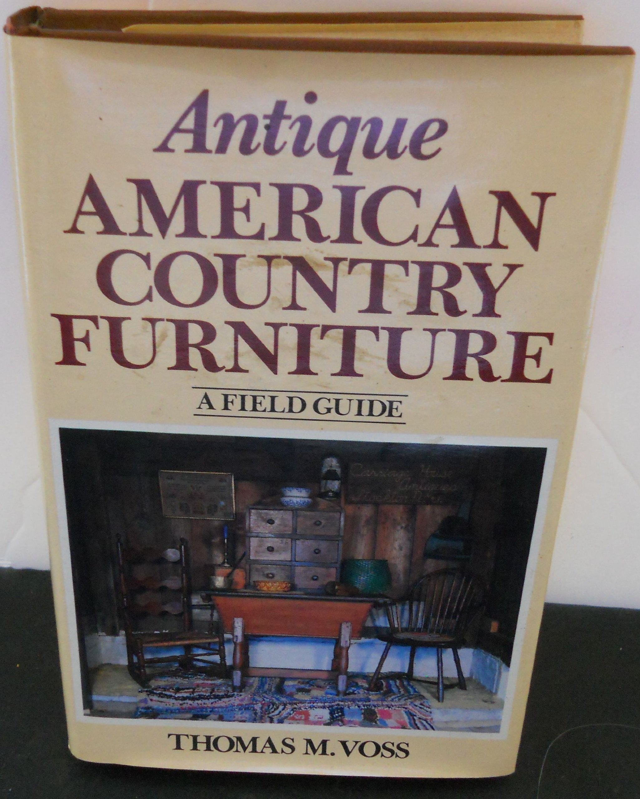 Antique American Country Furniture: A Field Guide: Thomas M. Voss, Donald  Bender: 9780517339893: Amazon.com: Books