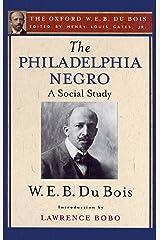 The Philadelphia Negro (The Oxford W. E. B. Du Bois) Kindle Edition