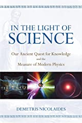 In the Light of Science: Our Ancient Quest for Knowledge and the Measure of Modern Physics Paperback
