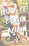 How to Begin Again: A Hannah Miller Short Story