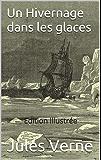 Un Hivernage dans les glaces (Edition illustrée)