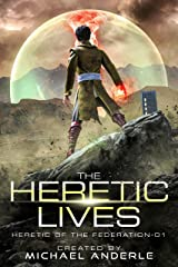 The Heretic Lives (Heretic of the Federation Book 1) Kindle Edition