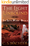 The Light Unbound (The Seven Words Book 4)
