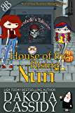 House of the Rising Nun (Nun of Your Business Mysteries Book 3)