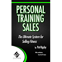 Personal Training Sales: The Ultimate System for Selling Fitness (English Edition)