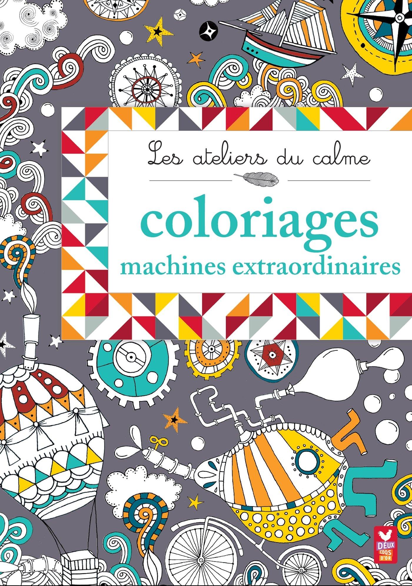Coloriage Flash Macuine Gratuit.Les Ateliers Du Calme Coloriages Machines Extraordinaires Amazon