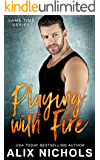 Playing with Fire: A Single Dad and Nanny Romance (Game Time Book 1) (English Edition)