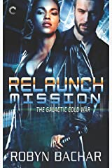 Relaunch Mission (The Galactic Cold War)