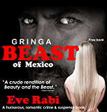 Gringa - Beast of Mexico: A romantic suspense book: Book 1 (Series)