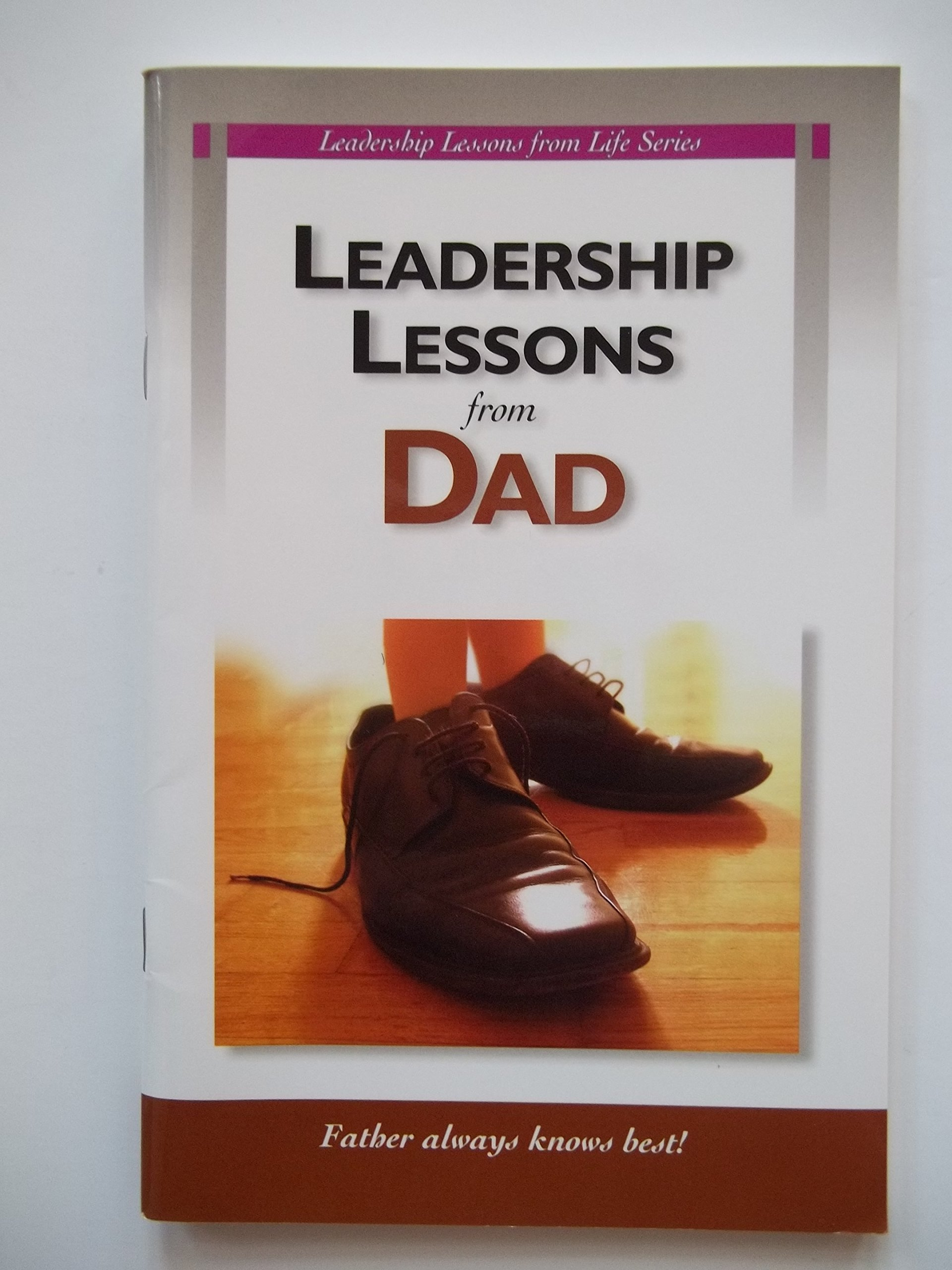 Read Online Leadership Lessons from Dad: 5 Pack pdf