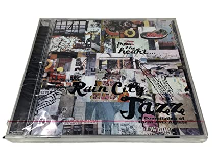 From the Heart: Rain City Jazz: A Compilation of Local Jazz