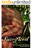 Sacrificed: Heart Beyond the Spires (Baal's Heart Book 2)