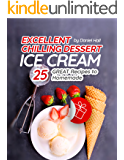 Excellent chilling dessert: Ice cream. 25 great recipes to homemade.