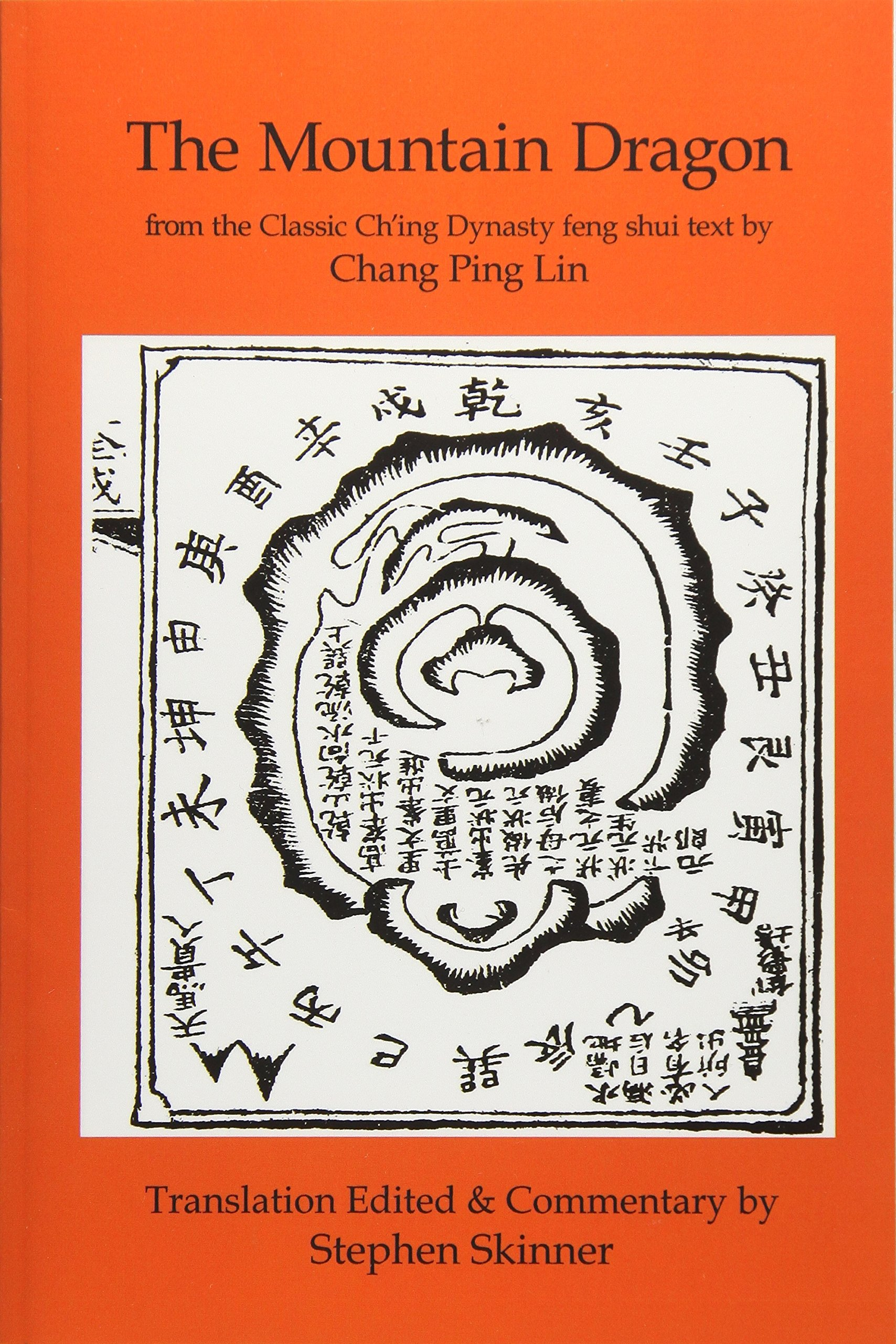 Read Online The Mountain Dragon: a Classic Ch'ing Dynasty feng shui text (Classics of Feng Shui Series) (Volume 4) pdf epub