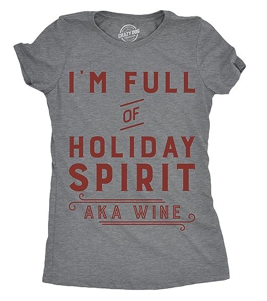 d5ed0adc031a3 Crazy Dog T-Shirts Womens Im Funny of Holiday Spirit AKA Wine Tshirt Funny  Christmas