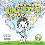 How to Win Wimbledon in Pajamas: Mental Toughness for Kids (Grow Grit Series Book 1) (English Edition)