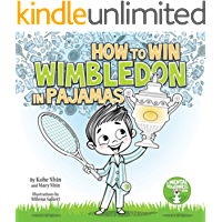 How to Win Wimbledon in Pajamas: Mental Toughness for Kids (Grow Grit Series Book 1)