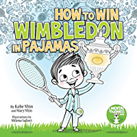 How to Win Wimbledon in Pajamas: Mental Toughness Series (Book #1) (English Edition)