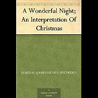 A Wonderful Night; An Interpretation Of Christmas
