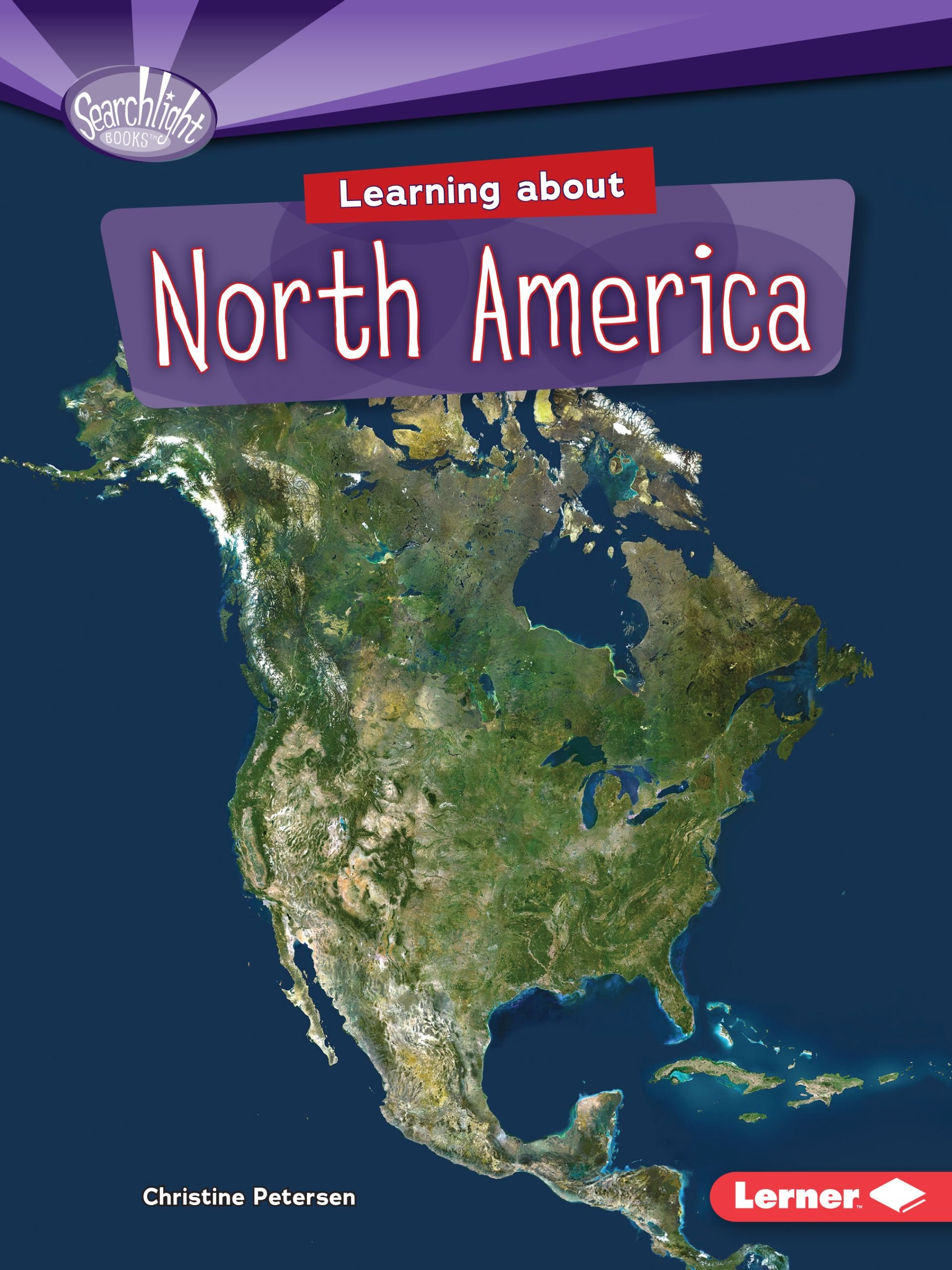 Learning About North America (Searchlight Books) (Searchlight Books: Do You Know the Continents?) PDF