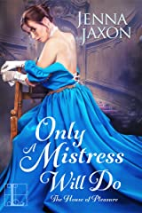 Only a Mistress Will Do (House of Pleasure Book 3) Kindle Edition