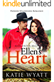 Mail Order Bride: Ellen's Heart: Inspirational Historical Western (Pioneer Wilderness Romance series Book 16)