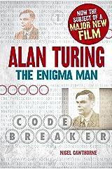 Alan Turing: The Enigma Man Kindle Edition