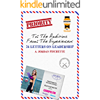 To: The Ambitious, From: The Experienced: 26 Letters on Leadership