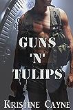 Guns 'N' Tulips (Short Story)