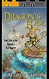 Dragon's Fool (Nobody's Fool Quartet Book 4)