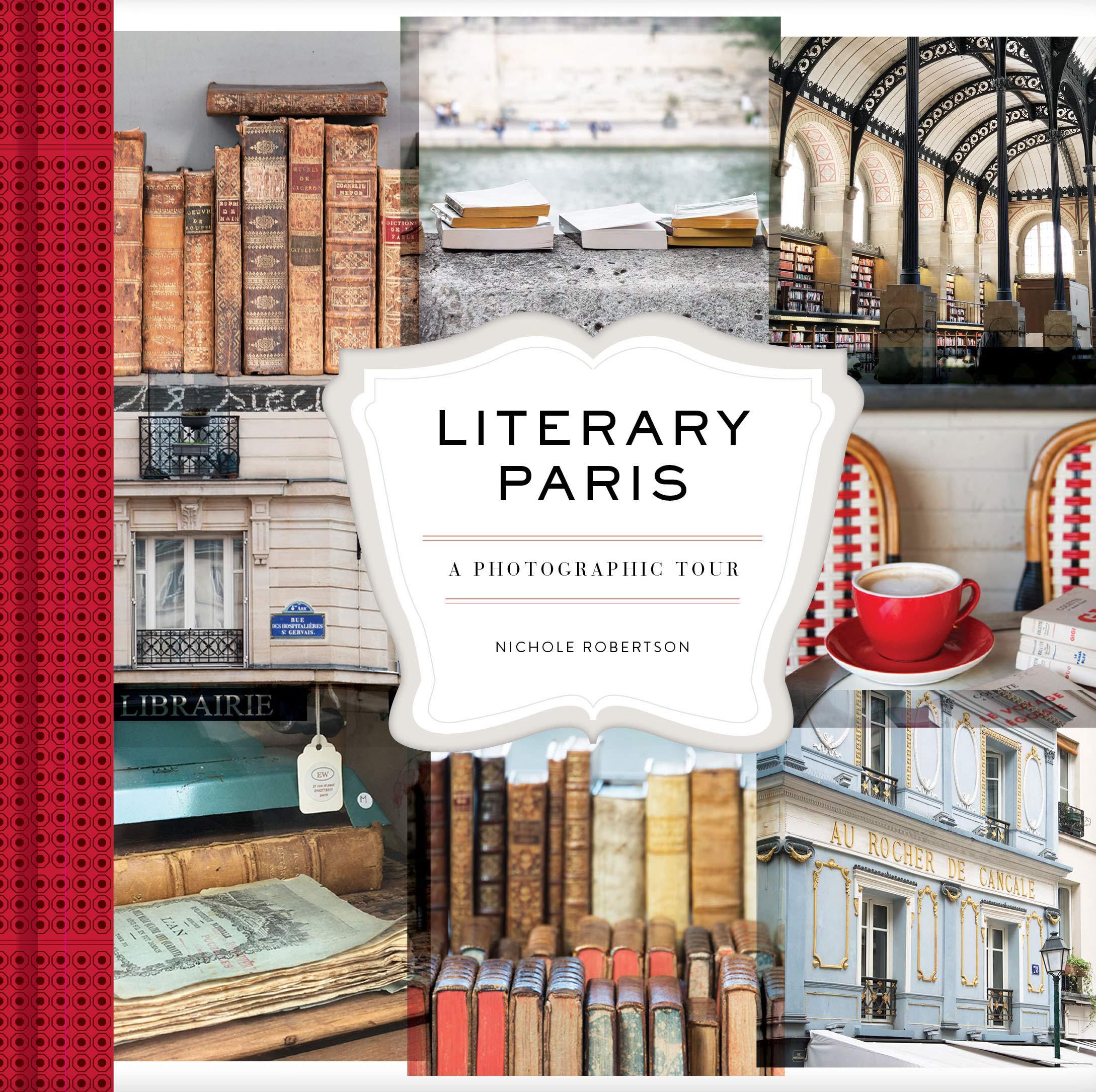 Amazon Com Literary Paris A Photographic Tour Paris Photography