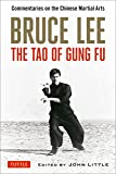 Bruce Lee The Tao of Gung Fu: Commentaries on the Chinese Martial Arts